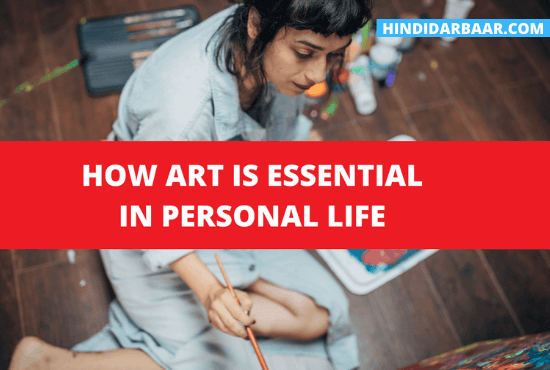 How Art Is Essential in Personal Life