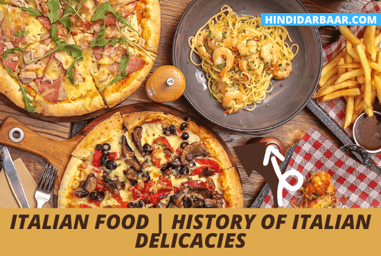 Italian Food | History of Italian delicacies